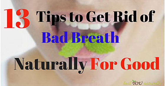 13-tips-to-get-rid-of-bad-breath-naturally-for-good