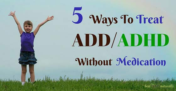 Natural Ways To Treat Adhd At Home