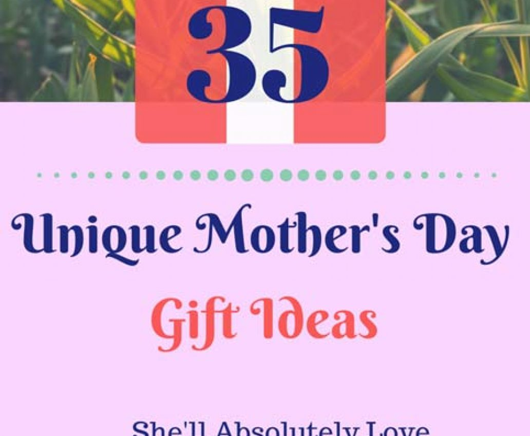 35 Unique Mother's Day Gift Ideas She'll Absolutely LOVE