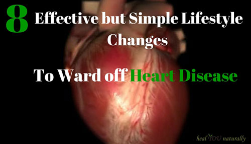8 Effective Changes to Ward off heart disease, stroke, heart attack symptoms