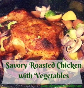 Savory And Easy Roasted Chicken with Vegetables