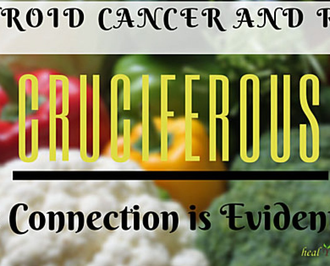 Thyroid Cancer and Raw Cruciferous: The Connection is Evident