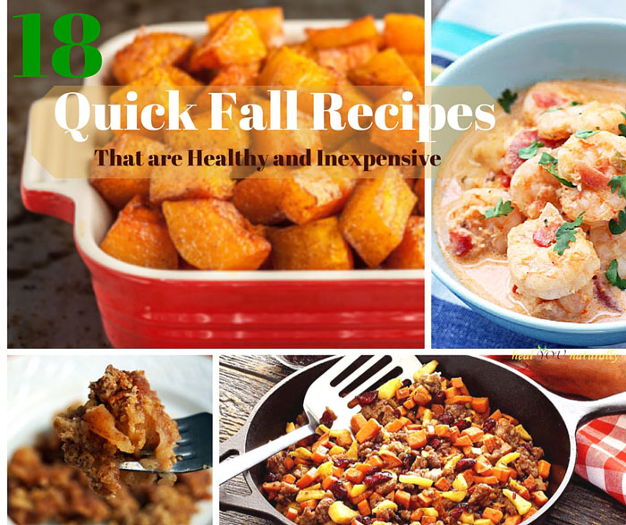 18 Quick Fall Recipes Healthy Easy Inexpensive