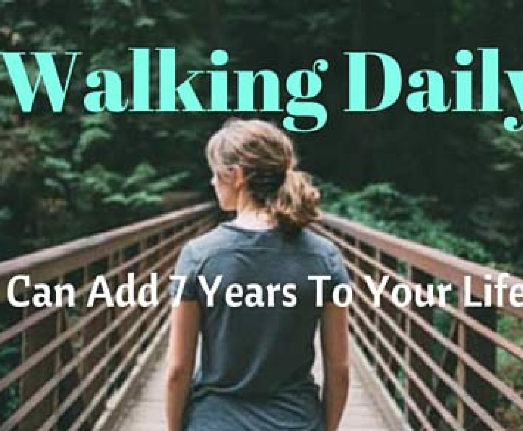 New Study Reveals: Walking Daily Can Add 7 Years To Your Life
