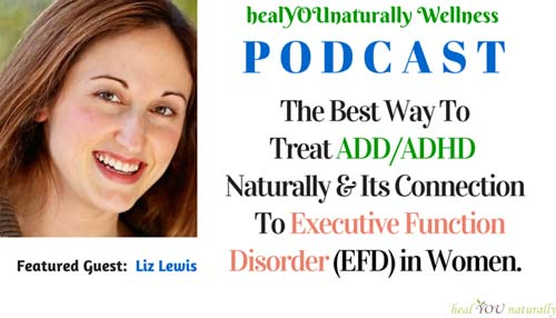 The Best Way to Treat ADD ADHD naturally Executive Function Disorder