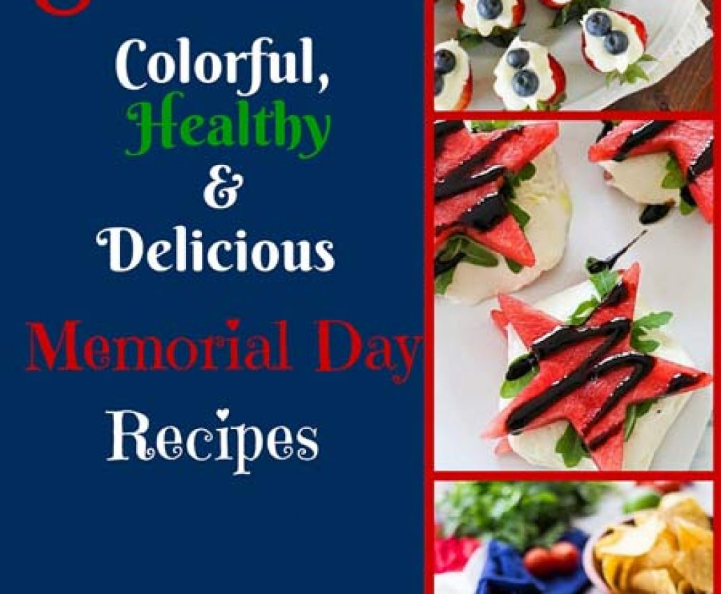 8 Colorful, Delicious and Healthy Memorial Day Recipes