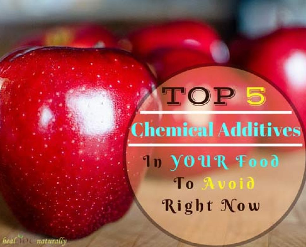 Top 5 Chemical Additives in Your Food You Should Avoid Right Now