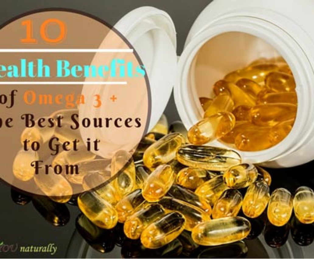 10 Revealing Health Benefits of Omega 3 Plus The Best Sources to Get It From