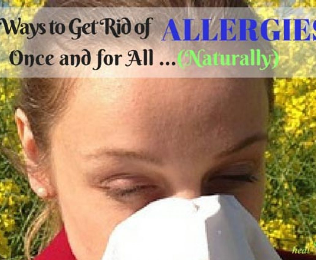 15 Ways to Get Rid of Seasonal Allergies…Once and For All (Naturally)