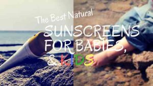 best-natural-sunscreens-babies-kids-opt