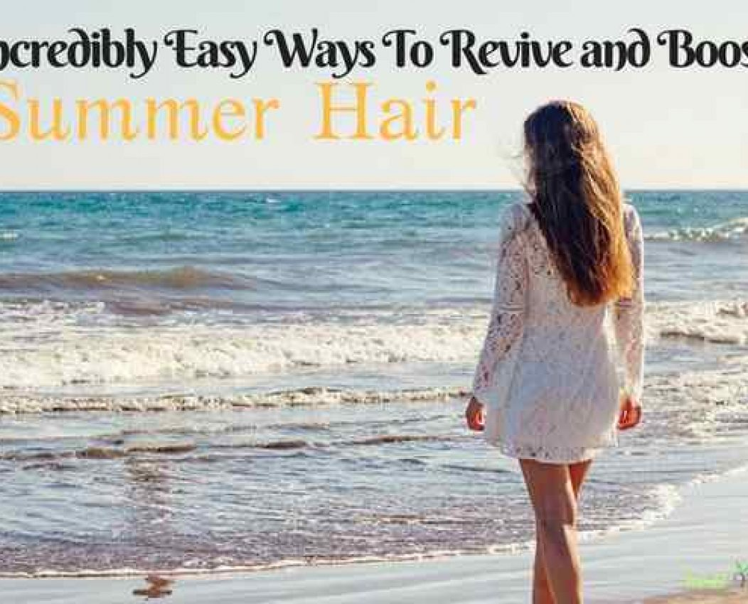 7 Incredibly Easy Ways To Revive and Boost Sun Damaged Hair